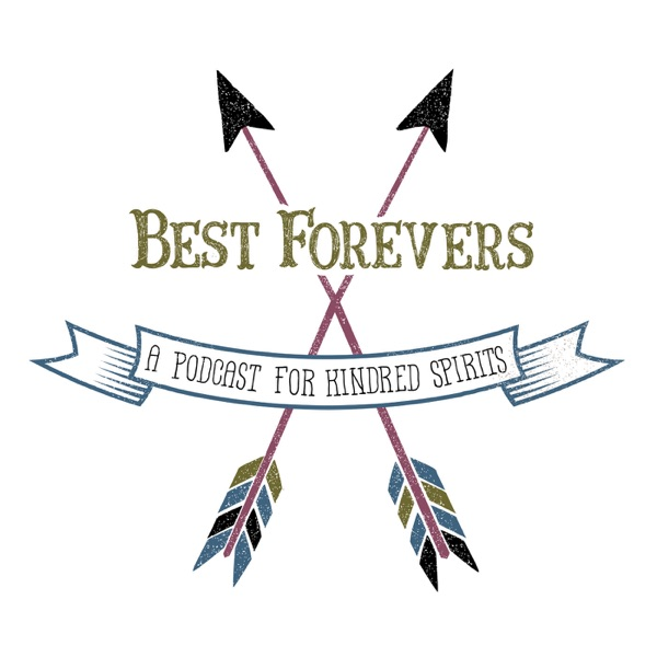 Best Forevers: A Podcast for Kindred Spirits