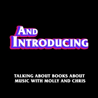And Introducing:And Introducing Podcast