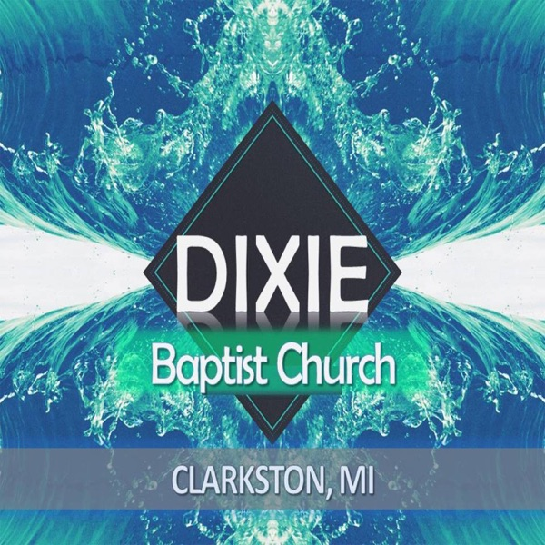 Dixie Baptist Church Podcast