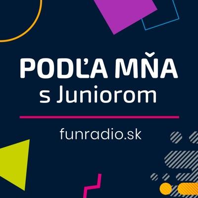 Podľa mňa s Juniorom:jasomfunradio