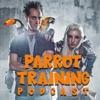 Parrot Training Podcast artwork