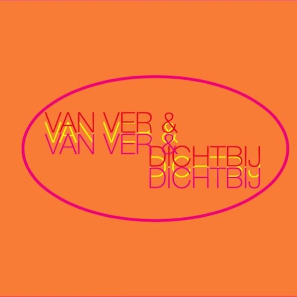 Van Ver en Dichtbij's Podcast