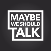 Maybe We Should Talk podcast