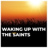 Waking Up With The Saints artwork