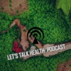 Let's Talk Health Podcast