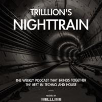TRILLLION'S NIGHTTRAIN podcast