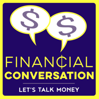 Financial Conversation Podcast podcast
