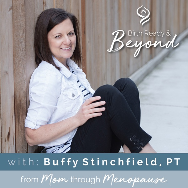 Birth Ready and Beyond: from Mom Through Menopause