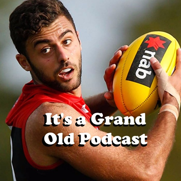 It's a Grand Old Podcast