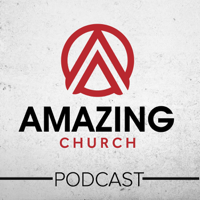 Amazing Church Audio Podcast podcast