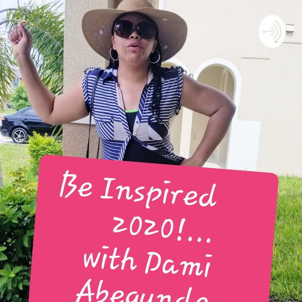 Be Inspired 2020!... with Dami Abegunde