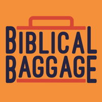 Biblical Baggage podcast