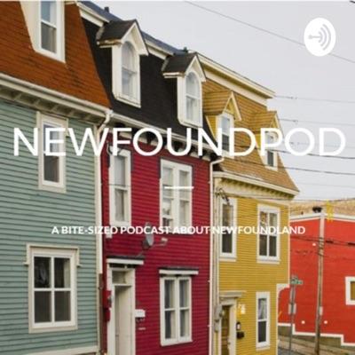 NewfoundPod - a bite sized podcast about Newfoundland