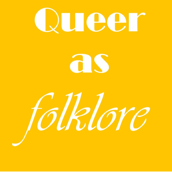 Queer as Folklore