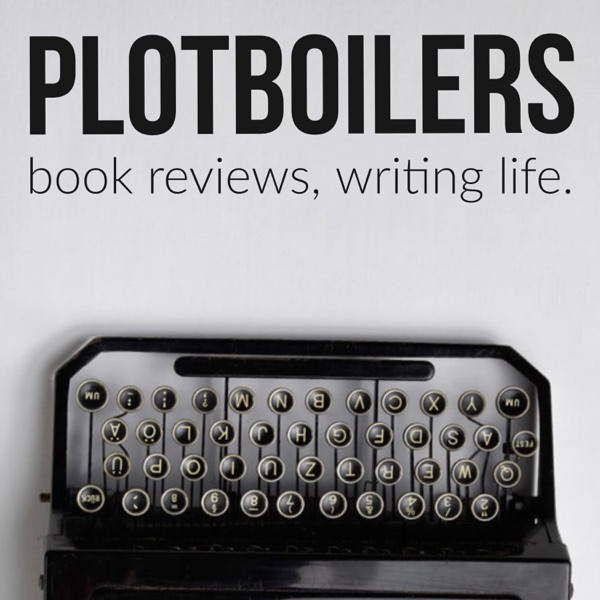 Plotboilers: Book Reviews and Writing Life