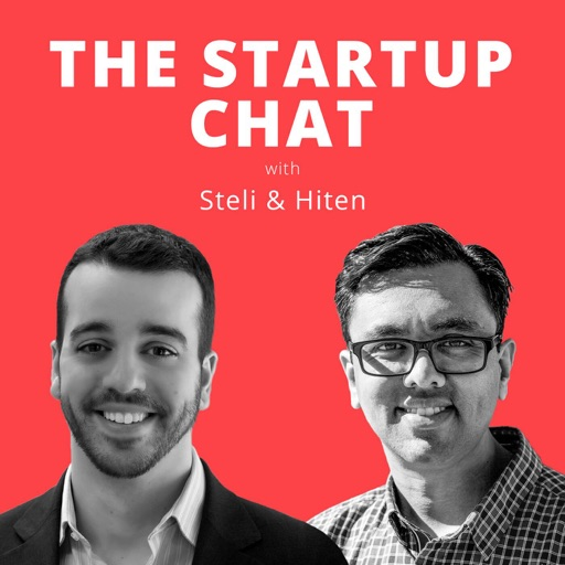 Cover image of The Startup Chat with Steli and Hiten