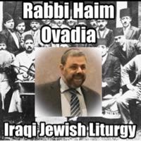 Iraqi Jewish Liturgy- Rabbi Haim Ovadia podcast