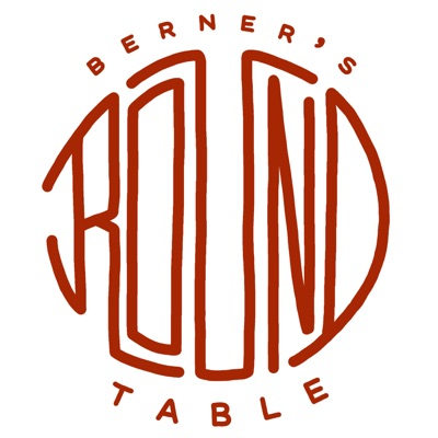 Berner's Round Table Podcast