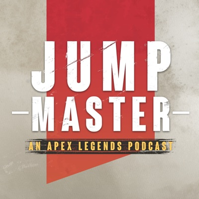 Jump Master: An Apex Legends Podcast