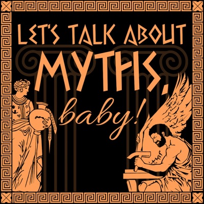 Let's Talk About Myths, Baby! A Greek & Roman Mythology Podcast:Liv, Greek Mythology Geek