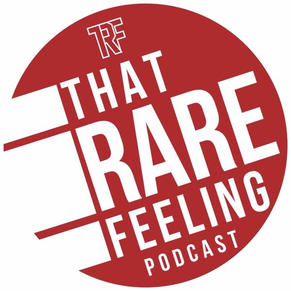 That Rare Feeling Podcast