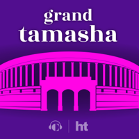 Grand Tamasha podcast