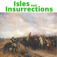 Isles and Insurrections podcast
