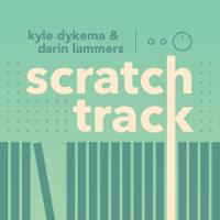 Scratch Track Podcast podcast