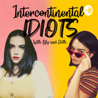 Intercontinental Idiots with Lily and Beth podcast