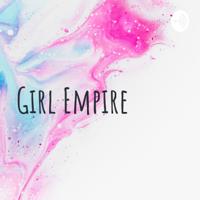 Girl Empire podcast