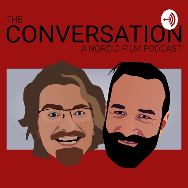 The Conversation - A Nordic Film Podcast