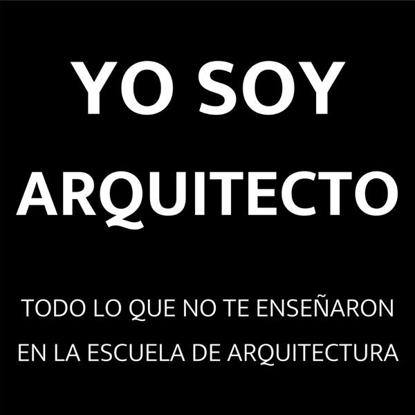 Yo Soy Arquitecto: Casos de éxito en arquitectura y construcción  Empleo y clientes para arquitectos Todo lo que no te enseñaron en la escuela de arquitectura.