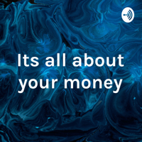 Its all about your money podcast
