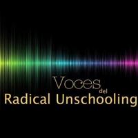 Voces del Radical Unschooling podcast
