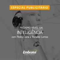 EMBRATEL: O próximo nível da inteligência podcast