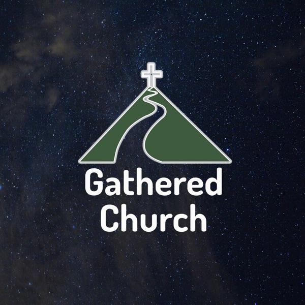 Gathered Podcast