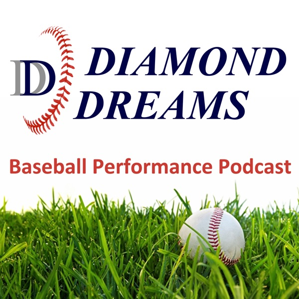 Diamond Dreams Baseball Performance Podcast