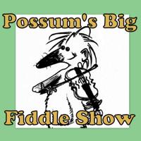 Possum's Big Fiddle Show podcast