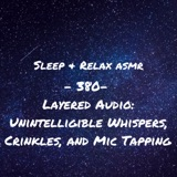 Layered Audio ASMR: Unintelligible Whispers, Crinkles, and Mic Tapping