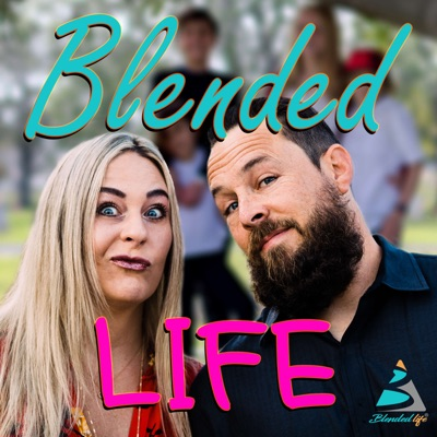 Blended Life - A Blended Family Podcast