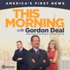 This Morning With Gordon Deal Podcast artwork