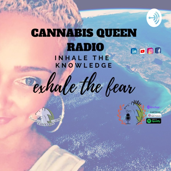 Cannabis Queen Radio Hosted by: JORA (FLCannabisQueen)