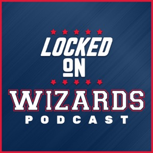 Locked On Wizards - Daily Podcast On The Washington Wizards
