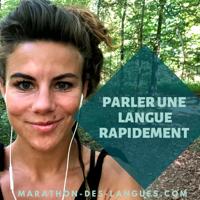 Parlez une Langue Rapidement ! podcast
