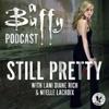Still Pretty, a Buffy the Vampire Slayer podcast artwork