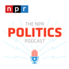The NPR Politics Podcast - NPR