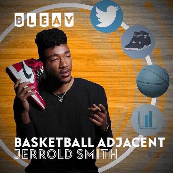 Bleav in Basketball Adjacent