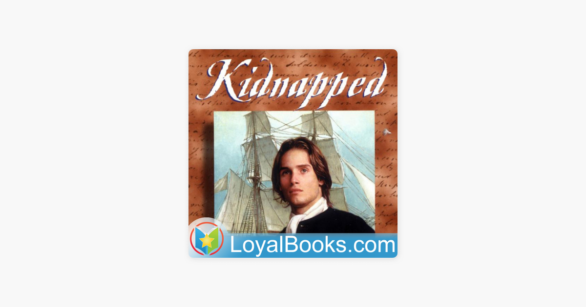 Kidnapped by Robert Louis Stevenson on Apple Podcasts