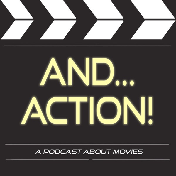 And Action! A Movie Podcast