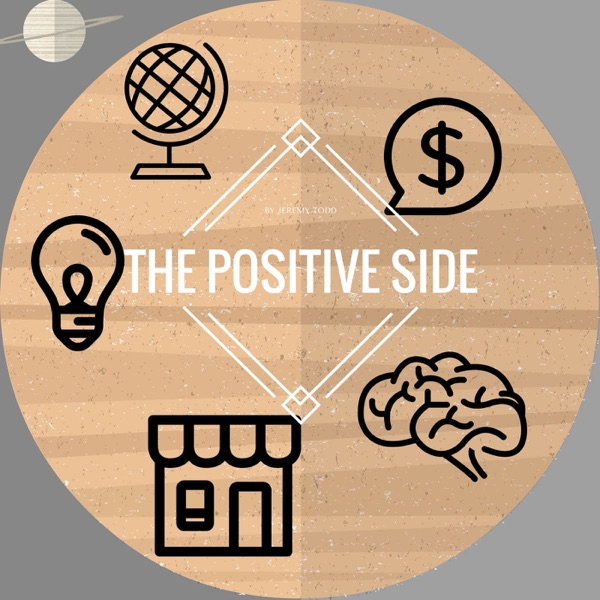The Positive Side Podcast | Motivation | Positive | Inspiration | Success with Entrepreneur Jeremy Todd |